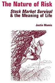 The Nature of Risk: Stock Market Survival & the Meaning of Life: Mamis,  Justin: Amazon.sg: Books